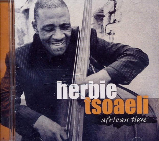 Herbie Tsoaeli - African Time (Best Jazz Album - South African Music Awards 2013)